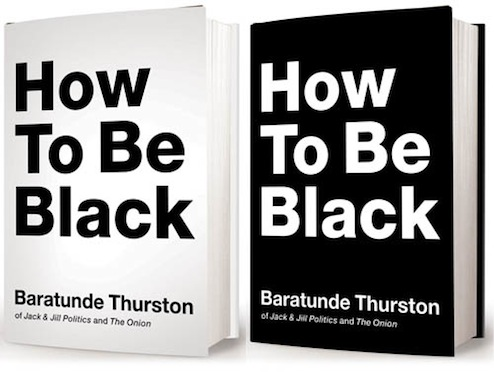 How To Be Black Book >> Being Black Got You Confused Help Is On The Way